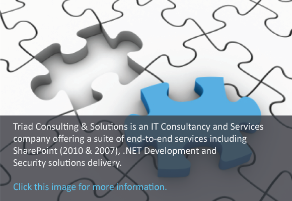 Triad Consulting & Solutions is an IT consultancy and services company offering a suite of end-to-end services including SharePoint (2010 & 2007), .NET Development and Security Solutions delivery.